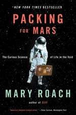 Packing for Mars – The Curious Science of Life in the Void