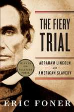 The Fiery Trial – Abraham Lincoln and American Slavery