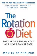 The Rotation Diet – Lose Up To A Pound A Day And Never Gain It Back