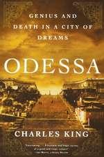 Odessa – Genius and Death in a City of Dreams