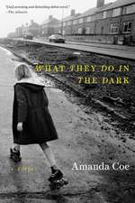 What They Do in the Dark – A Novel
