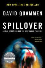 Spillover – Animal Infections and the Next Human Pandemic