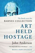Art Held Hostage – The Battle over the Barnes Collection