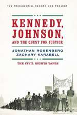 Kennedy, Johnson, and the Quest for Justice – The Civil Rights Tapes