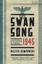 Swansong 1945 – A Collective Diary of the Last Days of the Third Reich