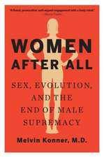Women After All – Sex, Evolution, and the End of Male Supremacy