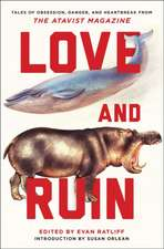 Love and Ruin – Tales of Obsession, Danger, and Heartbreak from The Atavist Magazine