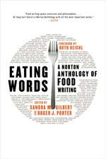 Eating Words – A Norton Anthology of Food Writing