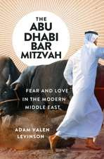 The Abu Dhabi Bar Mitzvah – Fear and Love in the Modern Middle East