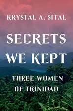 Secrets We Kept – Three Women of Trinidad