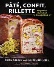 Pâté, Confit, Rillette – Recipes from the Craft of Charcuterie