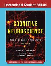 Cognitive Neuroscience – The Biology of the Mind
