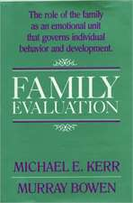 Family Evaluation – An Approach Based on Bowen Theory