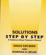 Solutions Step by Step – A Substance Abuse Treatment Manual