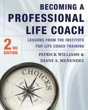 Becoming a Professional Life Coach – Lessons from the Institute of Life Coach Training 2e