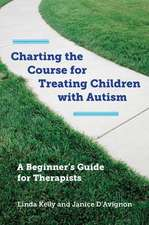 Charting the Course for Treating Children with Autism – A Beginner′s Guide for Therapists