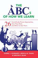 The ABCs of How We Learn – 26 Scientifically Proven Approaches, How They Work, and When to Use Them