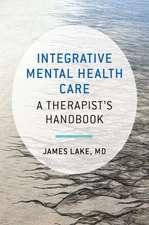 Integrative Mental Health Care – A Therapist`s Handbook