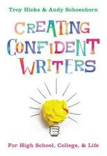 Creating Confident Writers – For High School, College, and Life