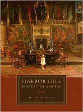 Harbor Hill – Portrait of a House