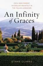 An Infinity of Graces – Cecil Ross Pinsent, An English Architect in the Italian Landscape