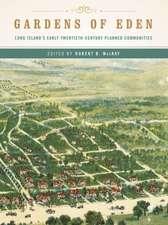 Gardens of Eden – Long Island`s Early Twentieth–Century Planned Communities
