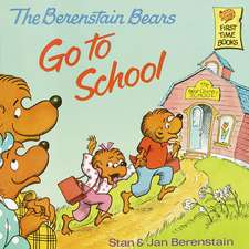 Berenstain Bears Go to School:  (Caldecott Honor Book)