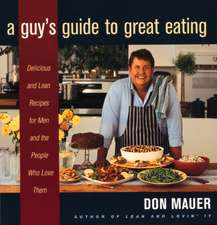 A Guy's Guide to Great Eating