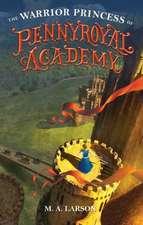 The Warrior Princess of Pennyroyal Academy