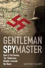 Elliot Geoffrey: Gentleman Spymaster