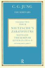 Nietzsche's Zarathustra: Notes of the Seminar Given in 1934-1939 by C.G. Jung