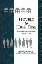 Hovels to Highrise:  State Housing in Europe Since 1850