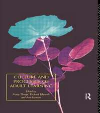 Culture and Processes of Adult Learning:  A Reader