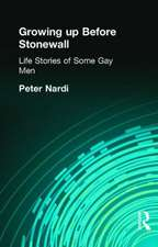 Growing Up Before Stonewall:  Life-Stories of Some Gay Men