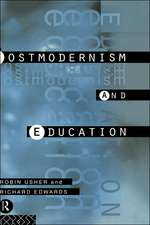 Postmodernism and Education:  Different Voices, Different Worlds