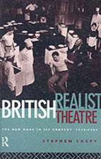 British Realist Theatre:  The New Wave in Its Context 1956 - 1965