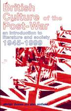 British Culture of the Post-War:  An Introduction to Literature and Society 1945-1999