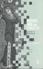 Women, Men and Eunuchs: Gender in Byzantium