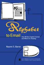 Alphabet to Email:  How Written English Evolved and Where It's Heading