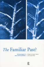 Familiar Past?:  Archaeologies of Later Historical Britain