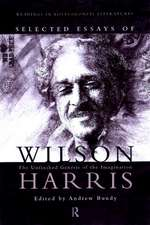 Selected Essays of Wilson Harris:  The Unfinished Genesis of the Imagination