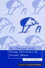Art Therapy with Young Survivors of Sexual Abuse:  Lost for Words