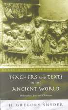 Teachers and Texts in the Ancient World:  Philosophers, Jews and Christians