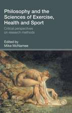 Philosophy and the Sciences of Exercise, Health and Sport