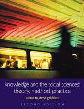 Knowledge and the Social Sciences:  Theory, Method, Practice