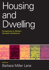 Housing and Dwelling: Perspectives on Modern Domestic Architecture
