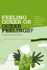 Feeling Queer or Queer Feelings?:  Radical Approaches to Counselling Sex, Sexualities and Genders