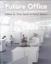Future Office:  Design, Practice and Applied Research
