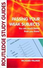 Passing Your Weak Subjects:  You Are Much Better Than You Think!