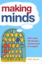Making Minds:  What's Wrong with Education-And What Should We Do about It?